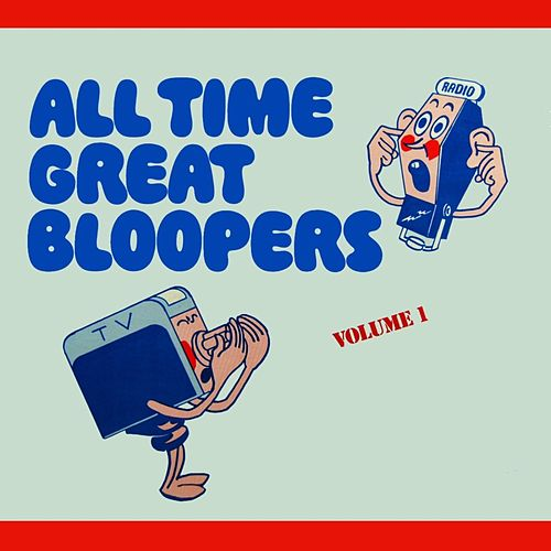 All Time Great Bloopers by Kermit Schafer