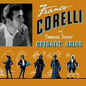 Play & Download Famous Tenor Operatic Arias by Franco Corelli | Napster