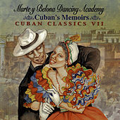 Play & Download Cuban Memoirs - Cuban Classics VII: Marte Y Belona Dancing Academy by Various Artists | Napster