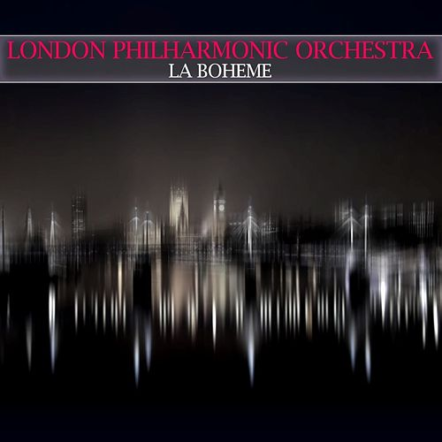 Play & Download La Boheme by London Philharmonic Orchestra | Napster