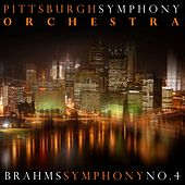 Play & Download Brahms Symphony No. 4 by Pittsburgh Symphony Orchestra | Napster