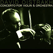 Play & Download Concerto For Violin & Orchestra by David Oistrakh | Napster