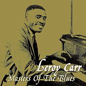 Masters Of The Blues by Leroy Carr