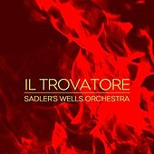 Play & Download Il Trovatore by Sadler's Wells Orchestra | Napster