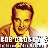 In Disco Order Volume 3 by Bob Crosby