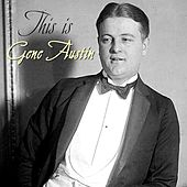 Play & Download This Is Gene Austin by Gene Austin | Napster