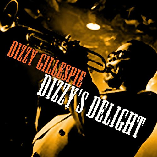 Play & Download Dizzy's Delight by Dizzy Gillespie | Napster