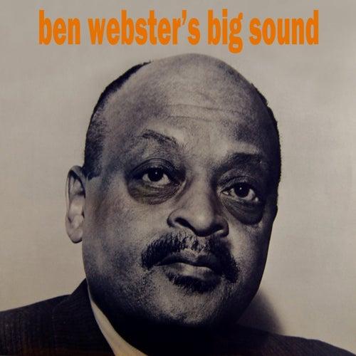 Play & Download Ben Webster's Big Sound by Ben Webster | Napster