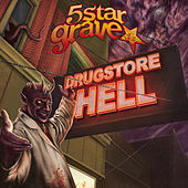 Play & Download Drugstore Hell by 5 Star Grave | Napster
