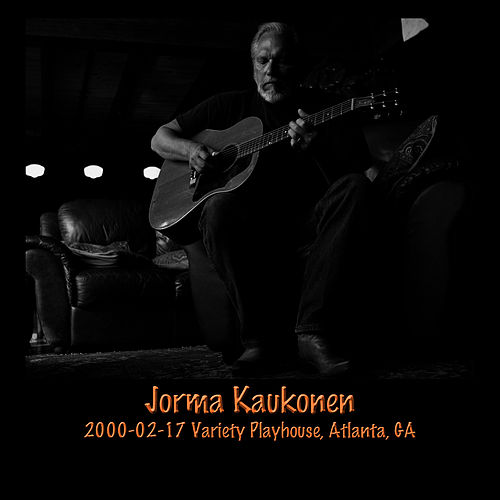 2000-02-17 Variety Playhouse, Atlanta, GA (Live) by Jorma Kaukonen