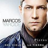 Play & Download Del Cielo a La Tierra-Pistas Originales by Marcos Yaroide | Napster
