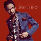 Play & Download Bryan's Back by Bryan Wilson | Napster