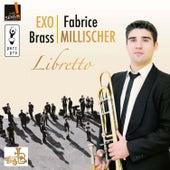 Play & Download Libretto by Fabrice Millischer - EXO Brass | Napster