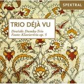 Play & Download Trio Déjà vu - Dvorak, Foote by Trio Déjà vu | Napster