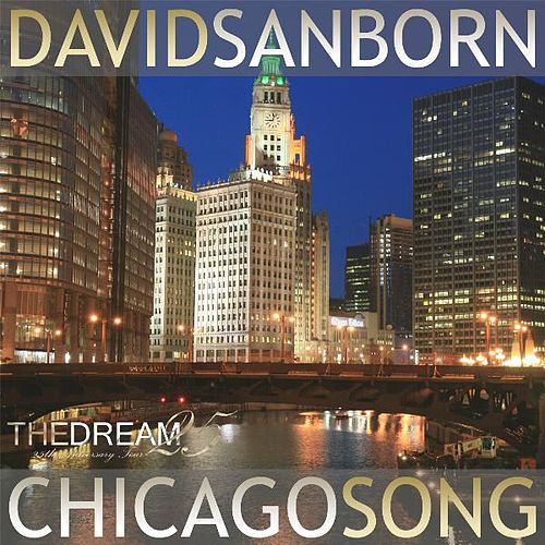 Play & Download Chicago Song - Single by David Sanborn | Napster