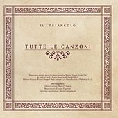 Play & Download Tutte le canzoni by Il Triangolo | Napster