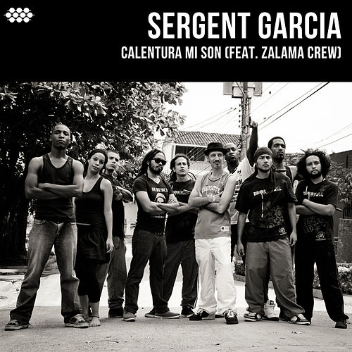 Play & Download Calentura Mi Son (feat. Zalama Crew) by Sergent Garcia | Napster