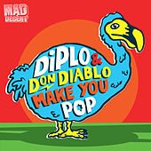 Play & Download Make You Pop by Diplo | Napster