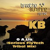 Play & Download O A Lla (Serious Flytech Tribal Mix) by Kb | Napster
