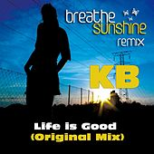 Play & Download Life Is Good by Kb | Napster