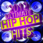 Play & Download 2012 Ultimate Hip Hop Hits by Future Hip Hop Hitmakers | Napster