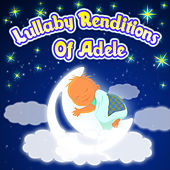 Lullaby Renditions of Adele by Lullaby Baby Ensemble