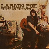 Thick As Thieves by Larkin Poe
