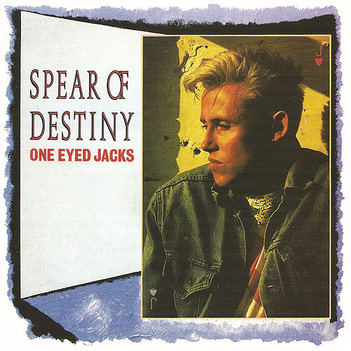 One Eyed Jacks (Expanded Edition) de Spear of Destiny