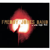 Play & Download A Mile High Live by Freddy Jones Band | Napster