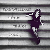 In The Time Of Gods by Dar Williams