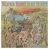 Play & Download Black Market by Weather Report | Napster