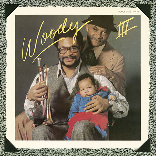 Play & Download Woody III by Woody Shaw | Napster