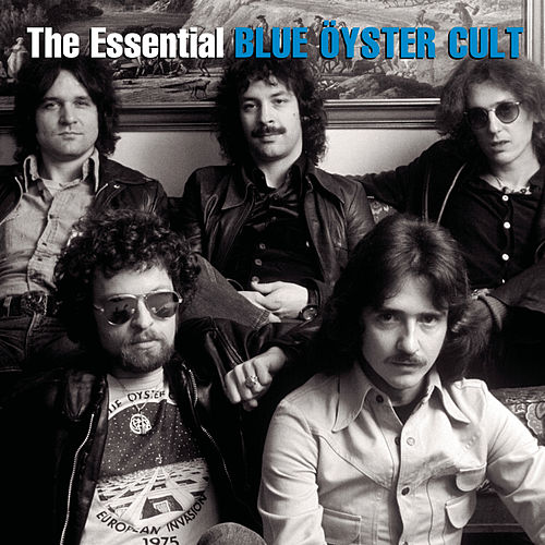 The Essential Blue Öyster Cult by Blue Oyster Cult