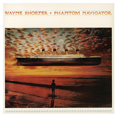 Play & Download Phantom Navigator by Wayne Shorter | Napster