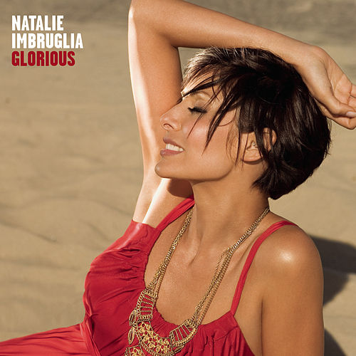 Play & Download Glorious by Natalie Imbruglia | Napster