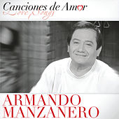 Play & Download Canciones De Amor by Armando Manzanero | Napster