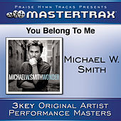 You Belong To Me [Performance Tracks] von Michael W. Smith