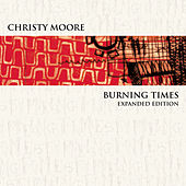 Play & Download Burning Times by Christy Moore | Napster
