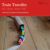 Play & Download Train Traveller: Paris-Brussels, Brussels-Paris by Various Artists | Napster