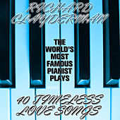 Play & Download The World's Most Popular Pianist Plays 40 Timeless Love Songs by Richard Clayderman | Napster