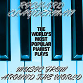 Play & Download The World's Most Popular Pianist Plays Music from Around the World by Richard Clayderman | Napster
