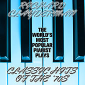 The World's Most Popular Pianist Plays Pop Hits of the '70s by Richard Clayderman