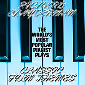 The World's Most Popular Pianist Plays Classic Film Themes by Richard Clayderman