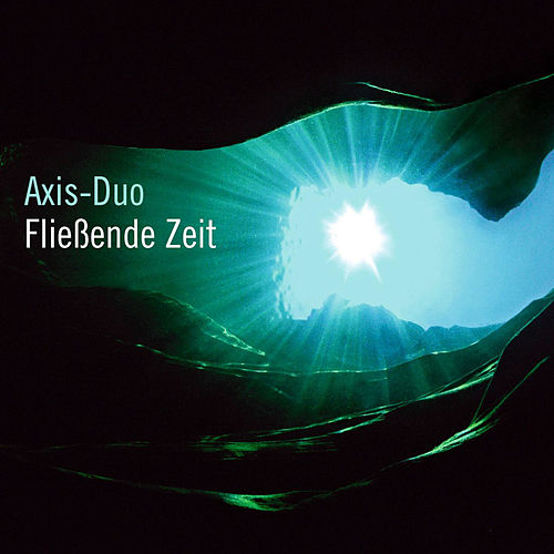 Play & Download Fließende Zeit by Axis-Duo | Napster