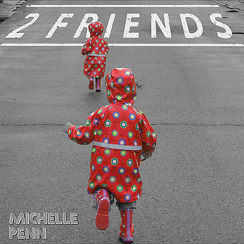 Play & Download 2 Friends by Michelle Penn | Napster