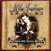 Play & Download When We Goin' Back by Mike Jackson | Napster
