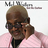 Play & Download Got No Curfew by Mel Waiters | Napster