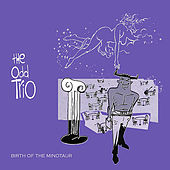 Play & Download Birth of the Minotaur by The Odd Trio | Napster