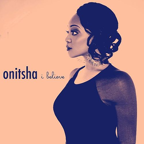 Play & Download I Believe - Single by Onitsha | Napster