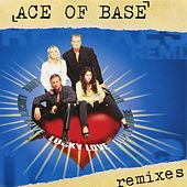 Lucky Love (The Remixes) by Ace Of Base